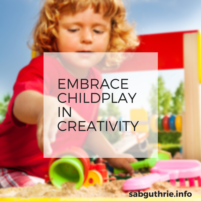 Embracing child's play through creativity