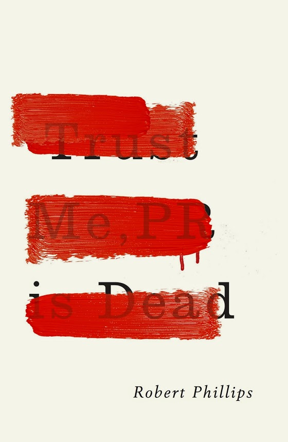 Trust Me, PR is Dead review by Scott Guthrie | sabguthrie