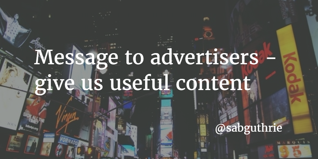 message to advertisers give us useful content www.sabguthrie.info