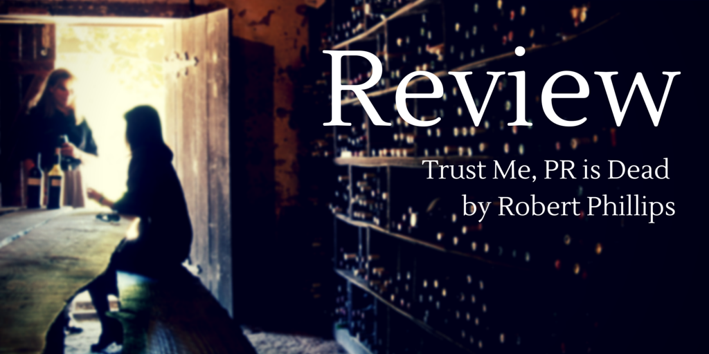 Scott Guthrie | sabguthrie Book review of Trust Me, PR is Dead by Robert Philliips