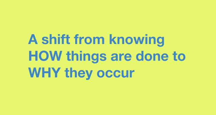 shifting from knowing HOW things are done to WHY they occur creative teams