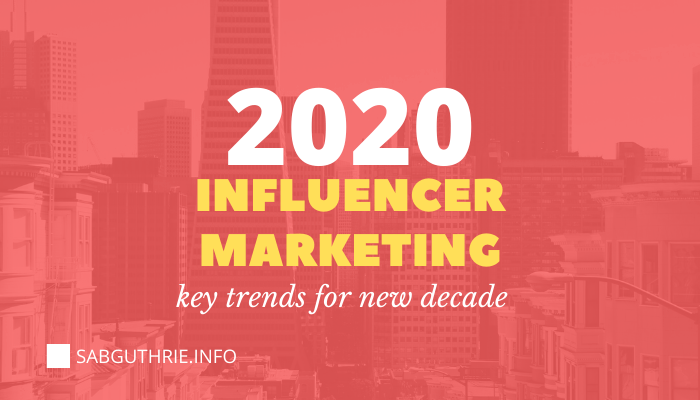 influencer marketing trends 2020