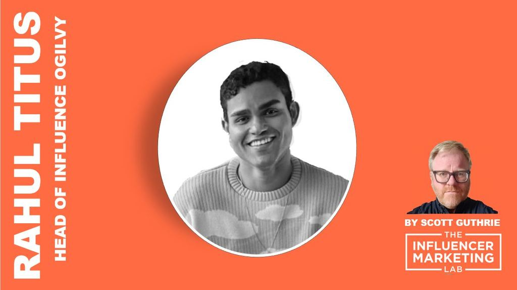Rahul Titus Ogilvy Influencer Marketing Lab podcast