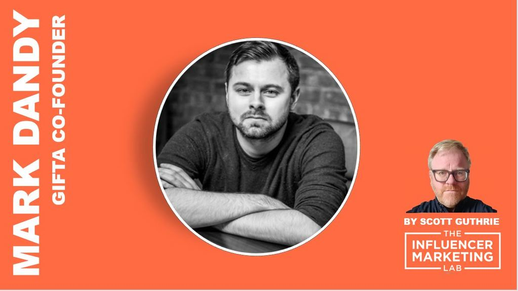Mark Dandy Gifta Influencer Marketing Lab
