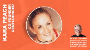 Kara Peach Genfluencer Influencer Marketing Lab